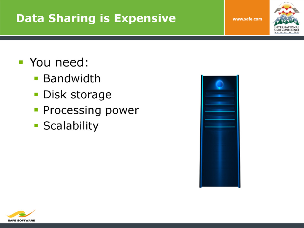 Data Sharing is Expensive § You need: § Ban...