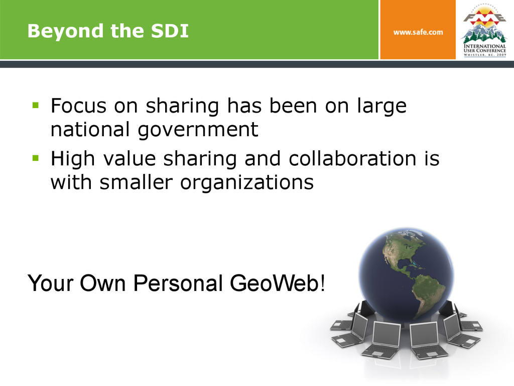 Beyond the SDI § Focus on sharing has been on...