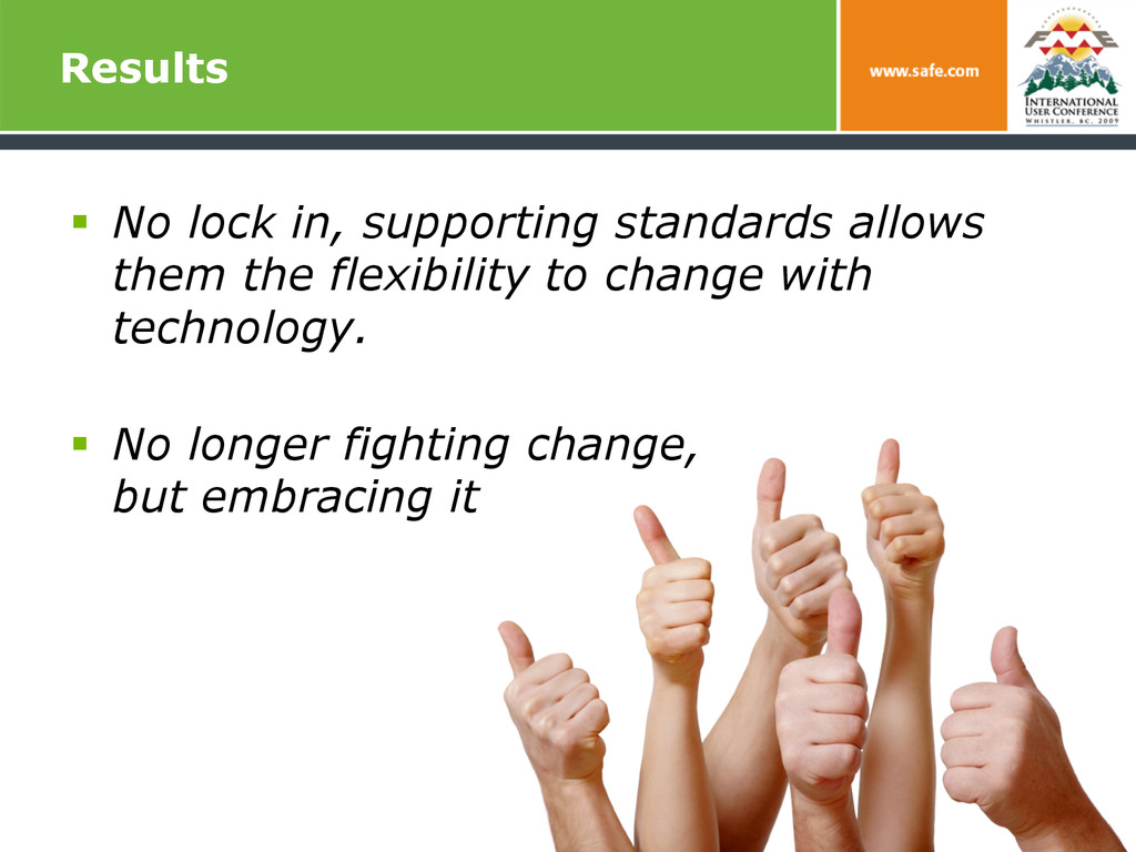 Results § No lock in, supporting standards al...
