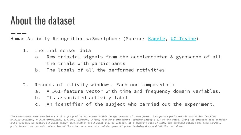 About the dataset Human Activity Recognition w/...