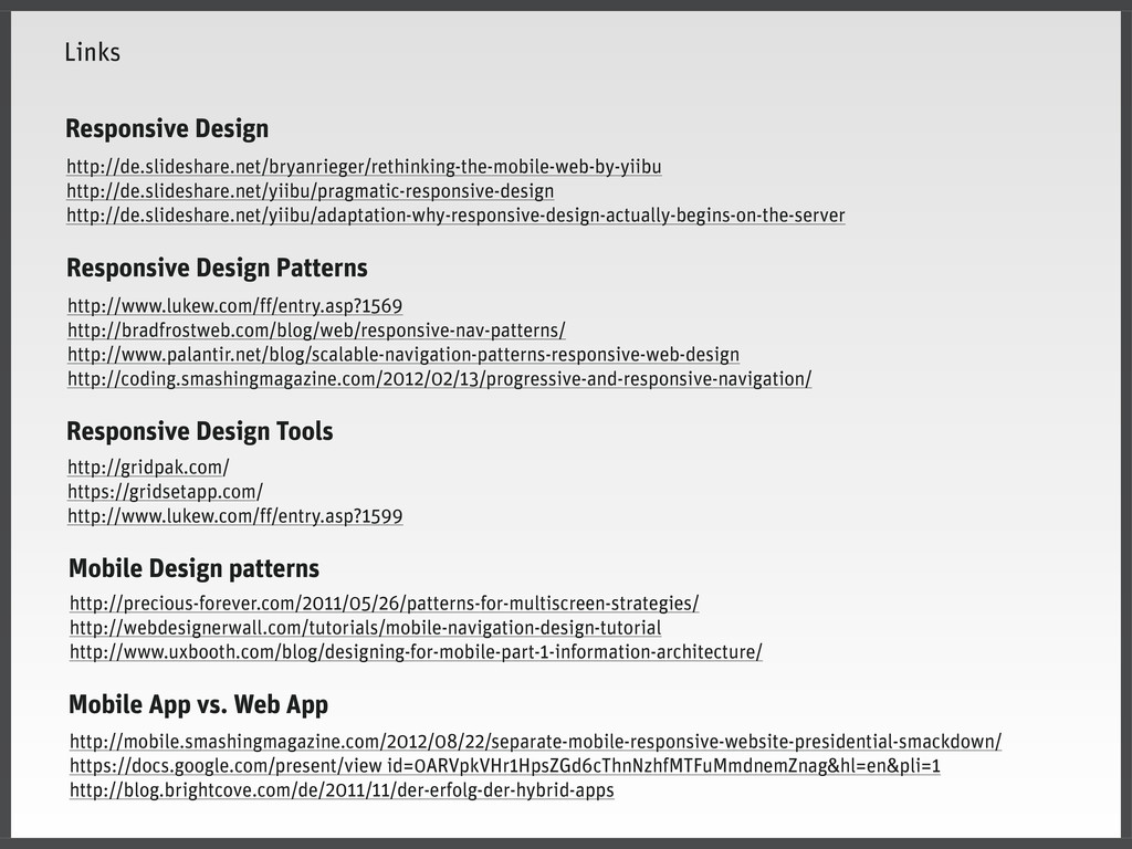 Responsive Design http://de.slideshare.net/brya...