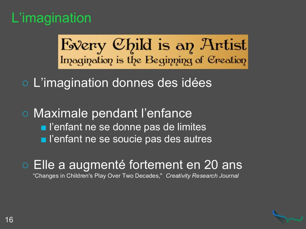 L'imagination 16 ○ L'imagination donnes des idé...