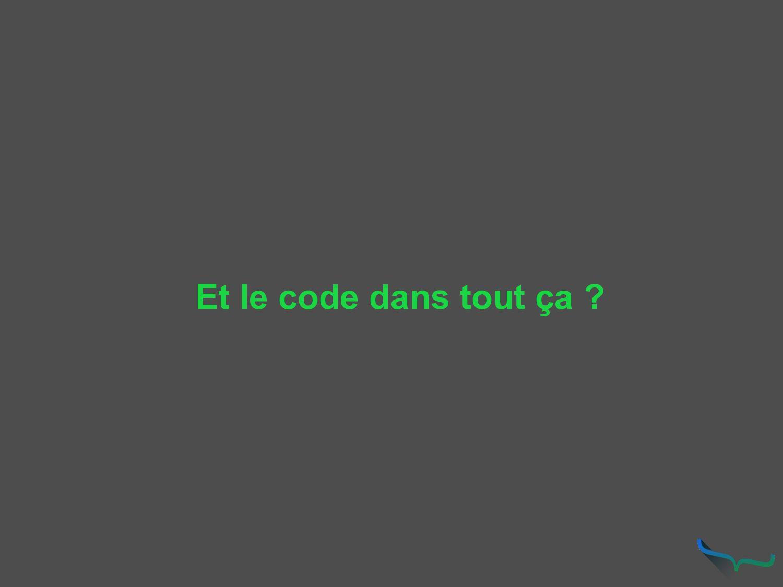 Et le code dans tout ça ?