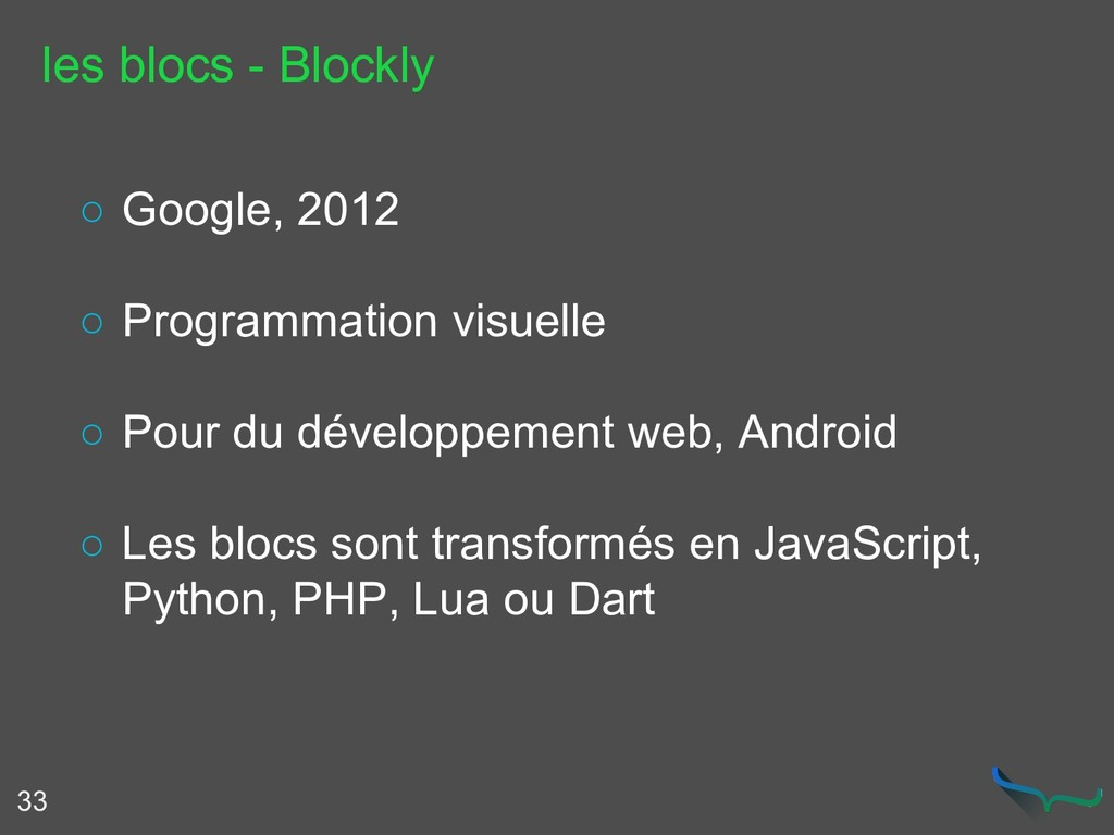 les blocs - Blockly 33 ○ Google, 2012 ○ Program...