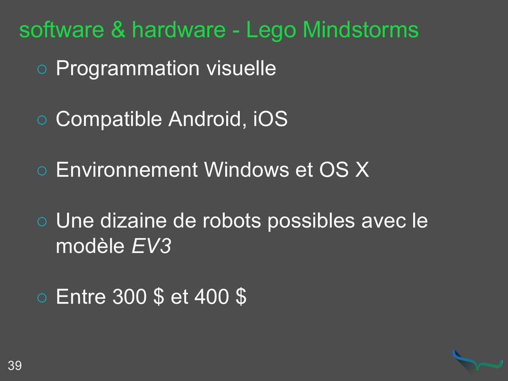 software & hardware - Lego Mindstorms 39 ○ Prog...