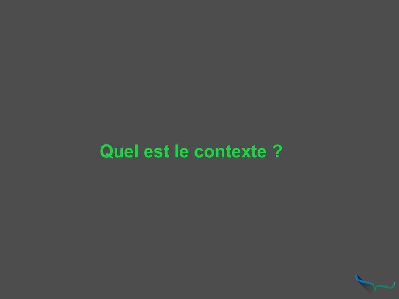 Quel est le contexte ?