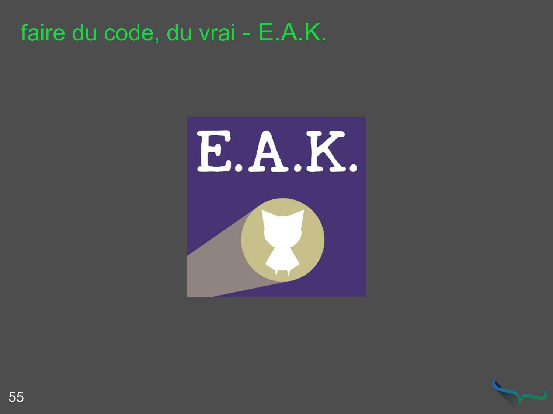 faire du code, du vrai - E.A.K. 55