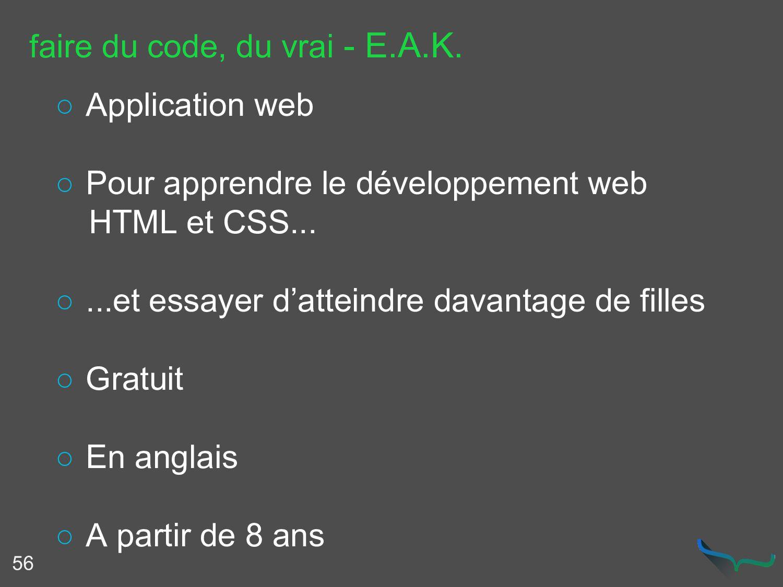 56 ○ Application web ○ Pour apprendre le dévelo...