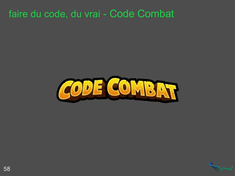 faire du code, du vrai - Code Combat 58