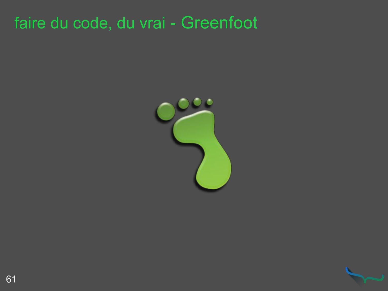 faire du code, du vrai - Greenfoot 61