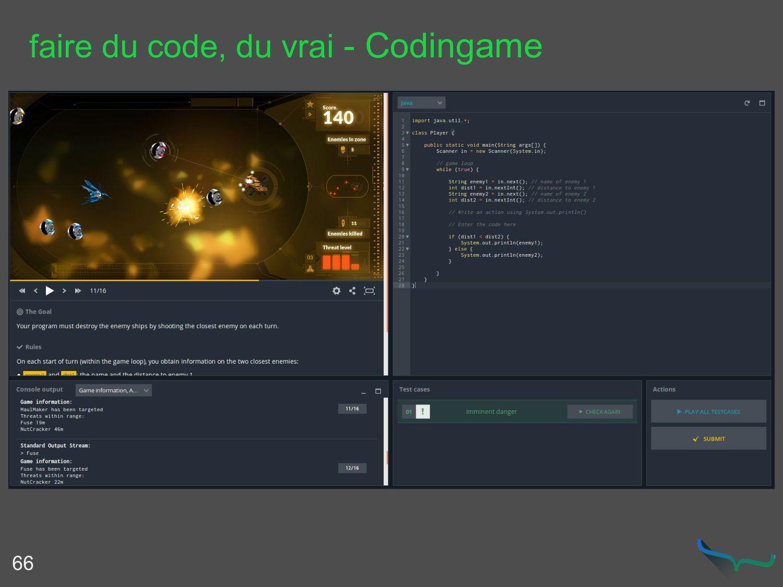 faire du code, du vrai - Codingame 66