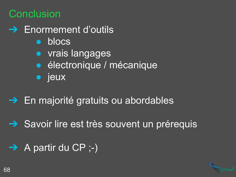 Conclusion 68 ➔ Enormement d'outils ● blocs ● v...