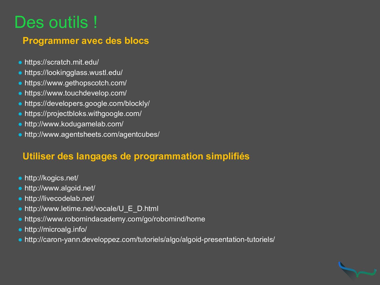 Des outils ! Programmer avec des blocs ● https:...
