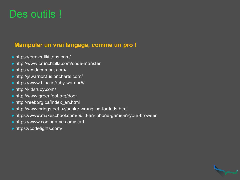 Des outils ! Manipuler un vrai langage, comme u...