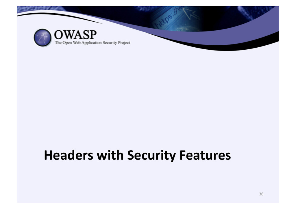 36  Headers with Security Features