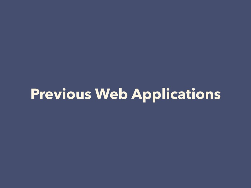 Previous Web Applications