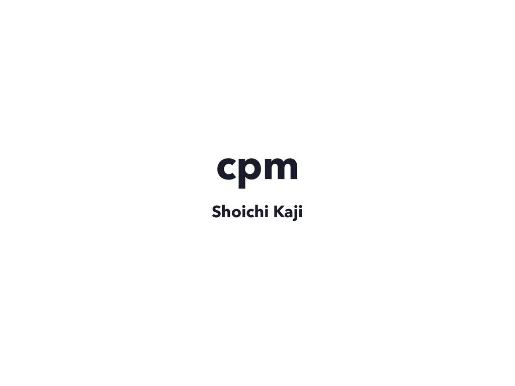 cpm Shoichi Kaji