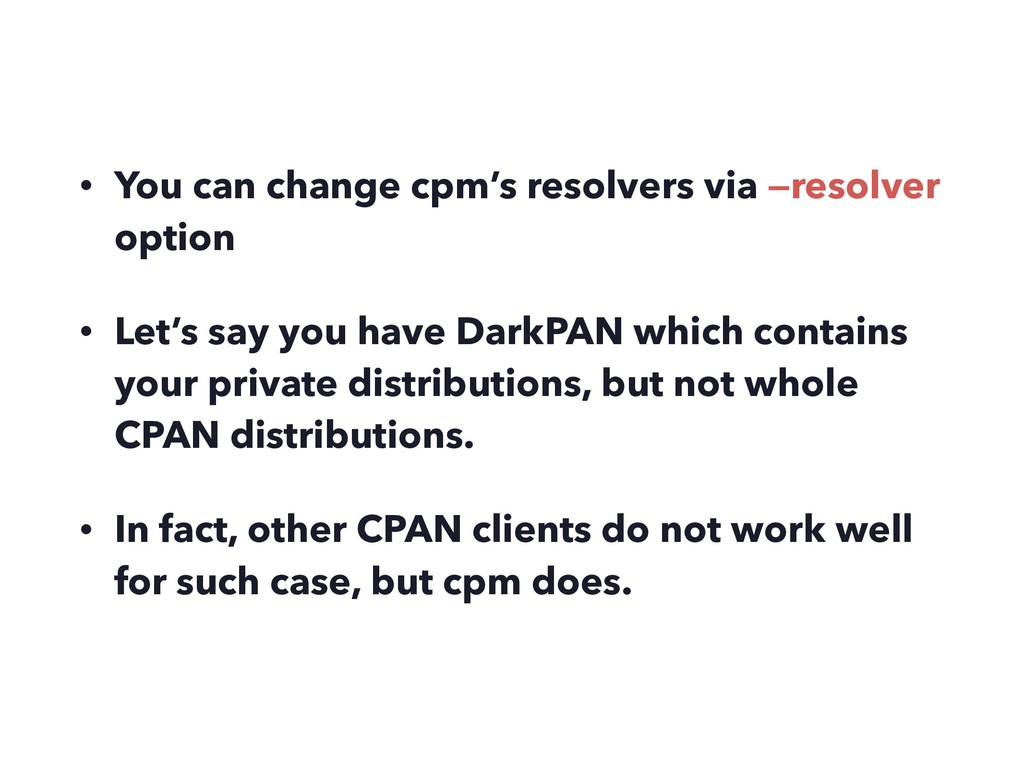 • You can change cpm's resolvers via —resolver ...