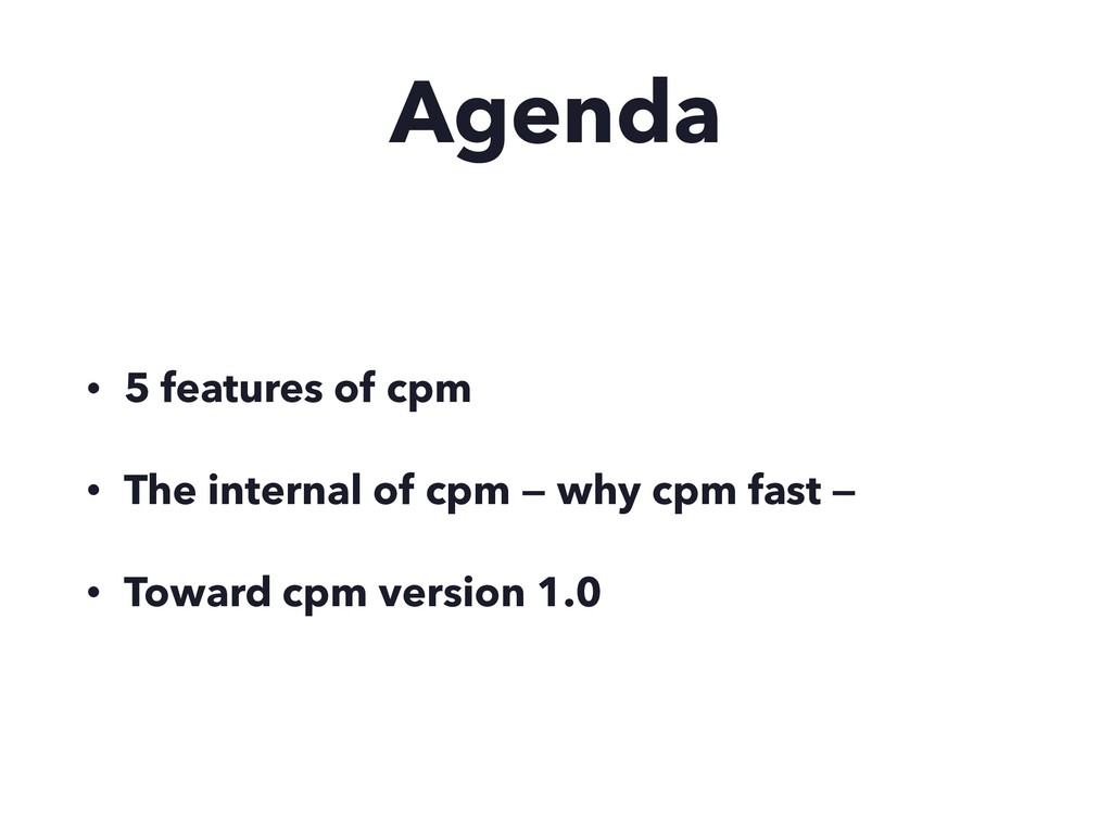 Agenda • 5 features of cpm • The internal of cp...