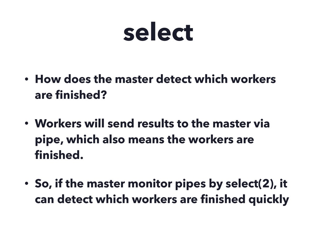 select • How does the master detect which worke...