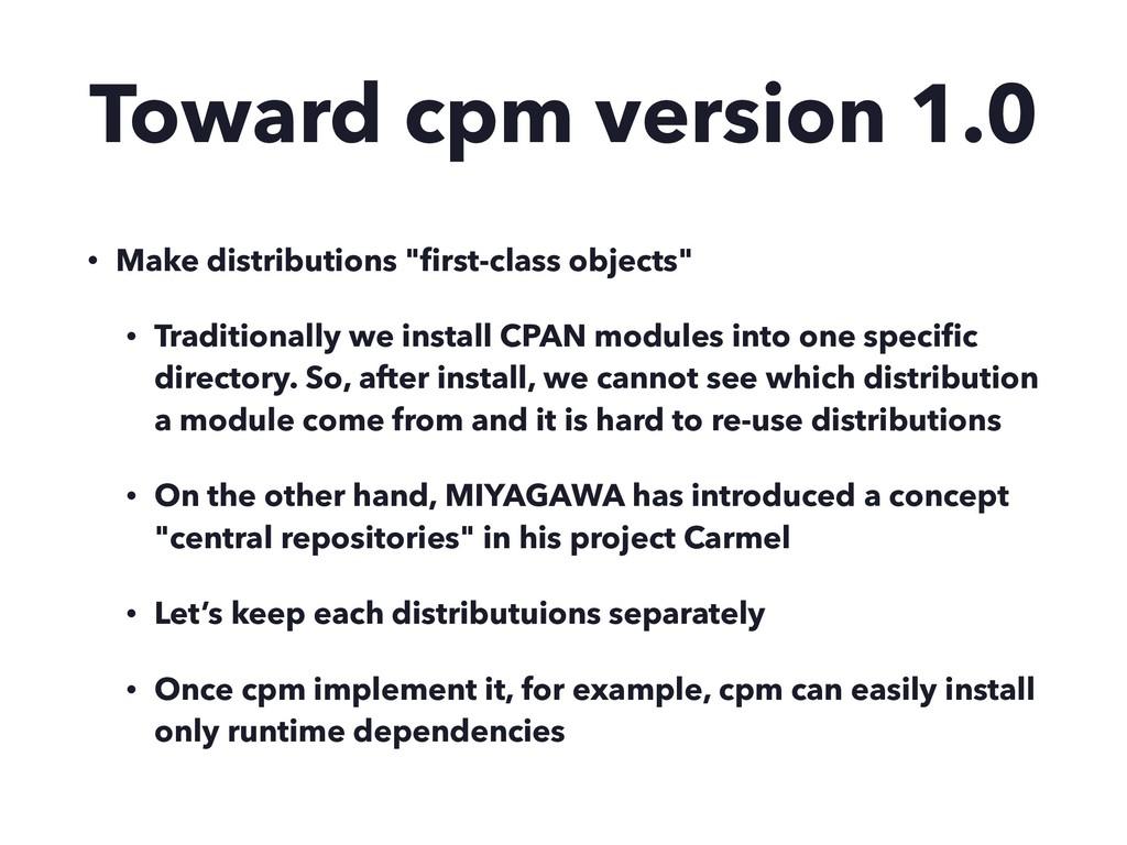 "Toward cpm version 1.0 • Make distributions ""fir..."
