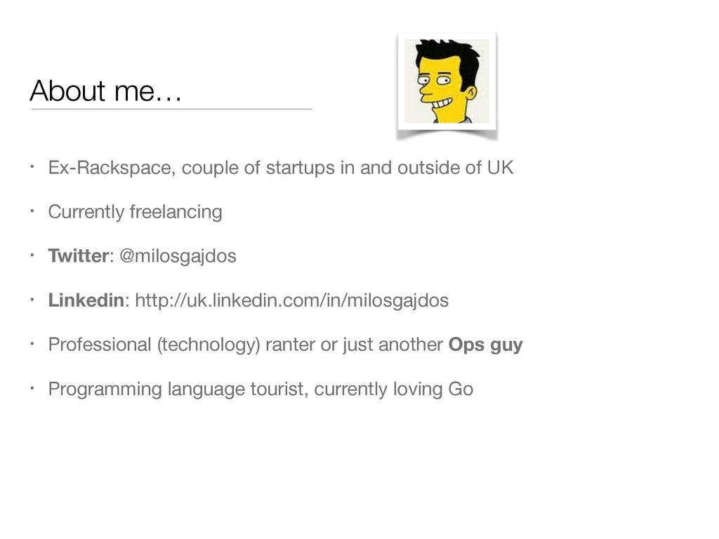 About me… • Ex-Rackspace, couple of startups in...