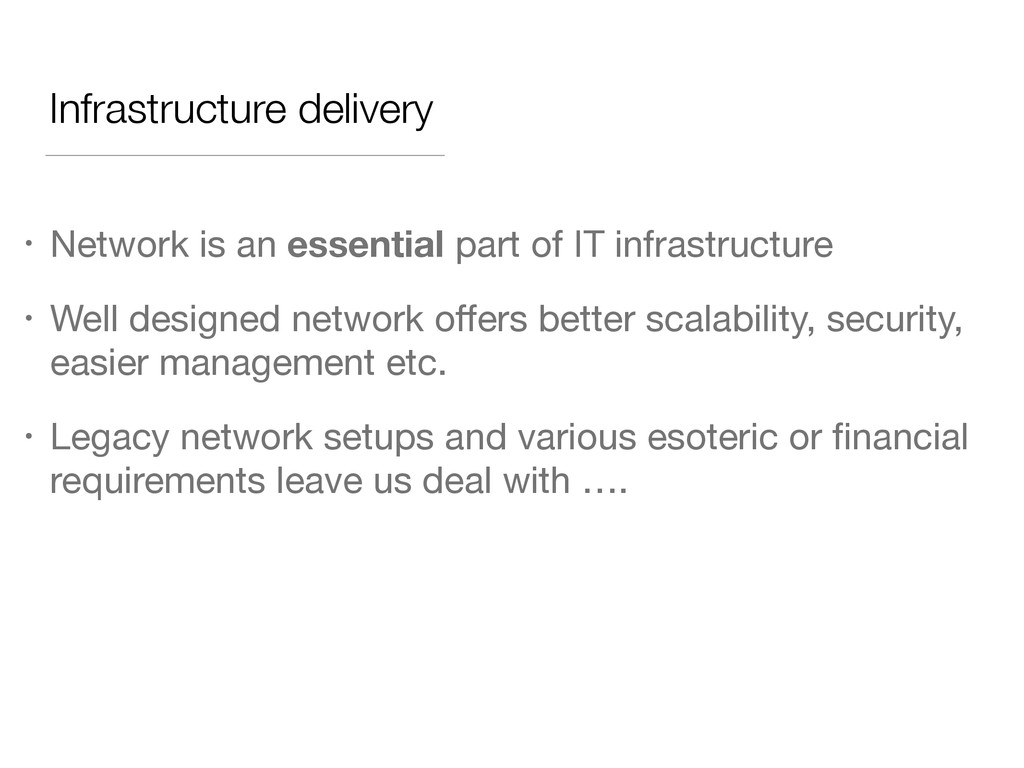 Infrastructure delivery • Network is an essenti...