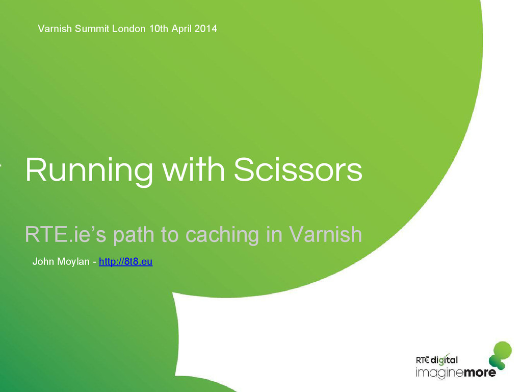 Running with Scissors RTE.ie's path to caching ...