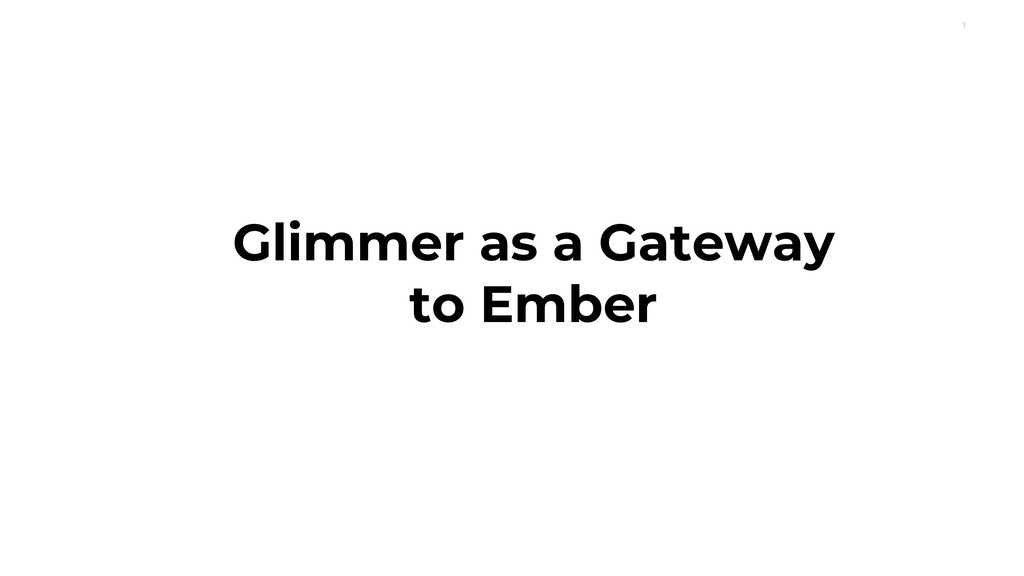 1 Glimmer as a Gateway to Ember