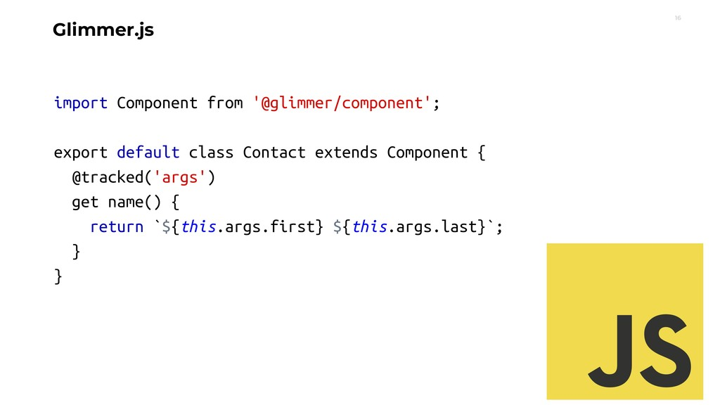 16 Glimmer.js import Component from '@glimmer/c...
