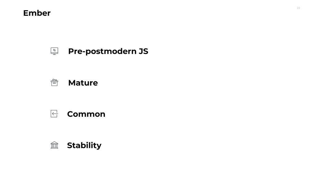 22 Ember Mature Pre-postmodern JS Common Stabil...