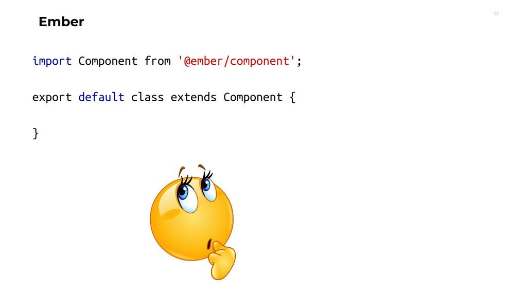 25 Ember import Component from '@ember/componen...