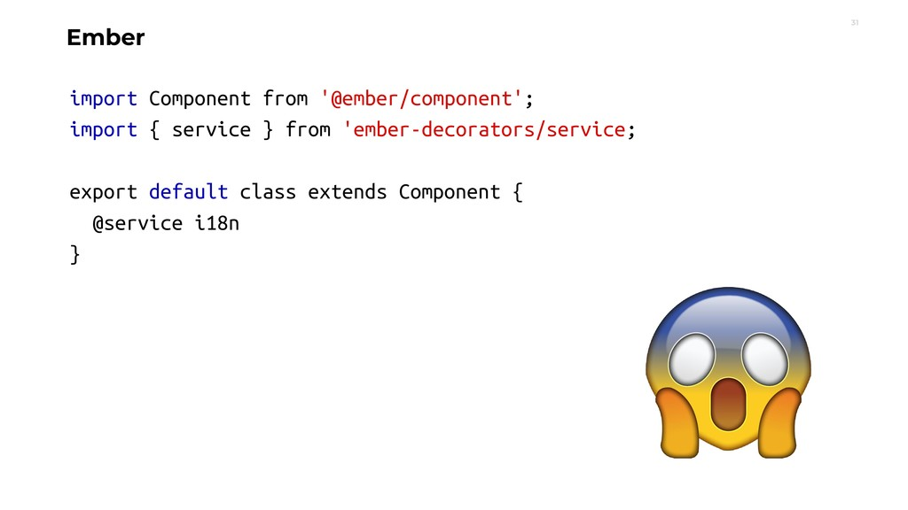 31 Ember import Component from '@ember/componen...