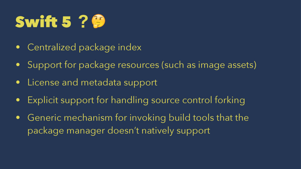 Swift 5 ʁ! • Centralized package index • Suppor...