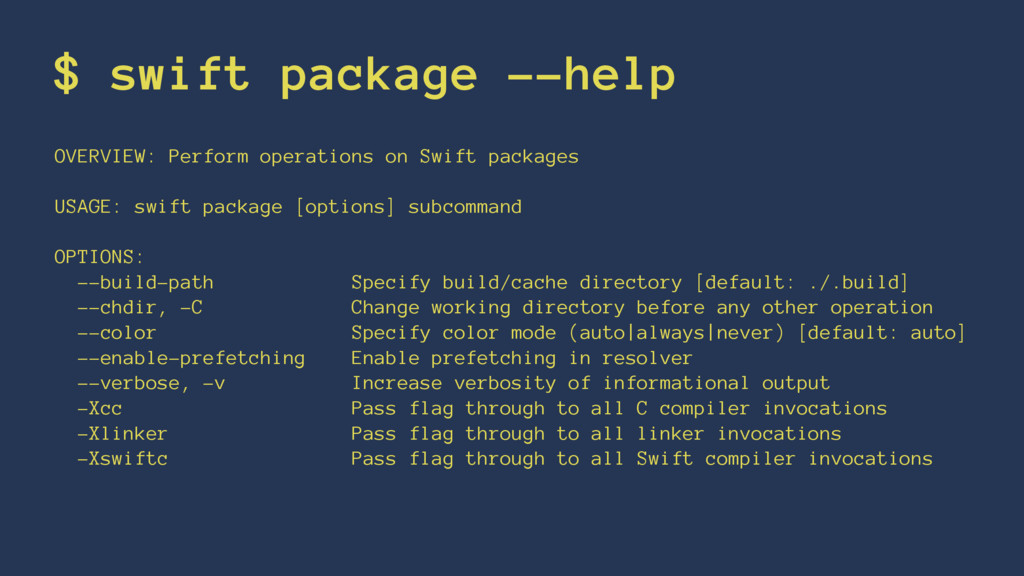 $ swift package --help OVERVIEW: Perform operat...
