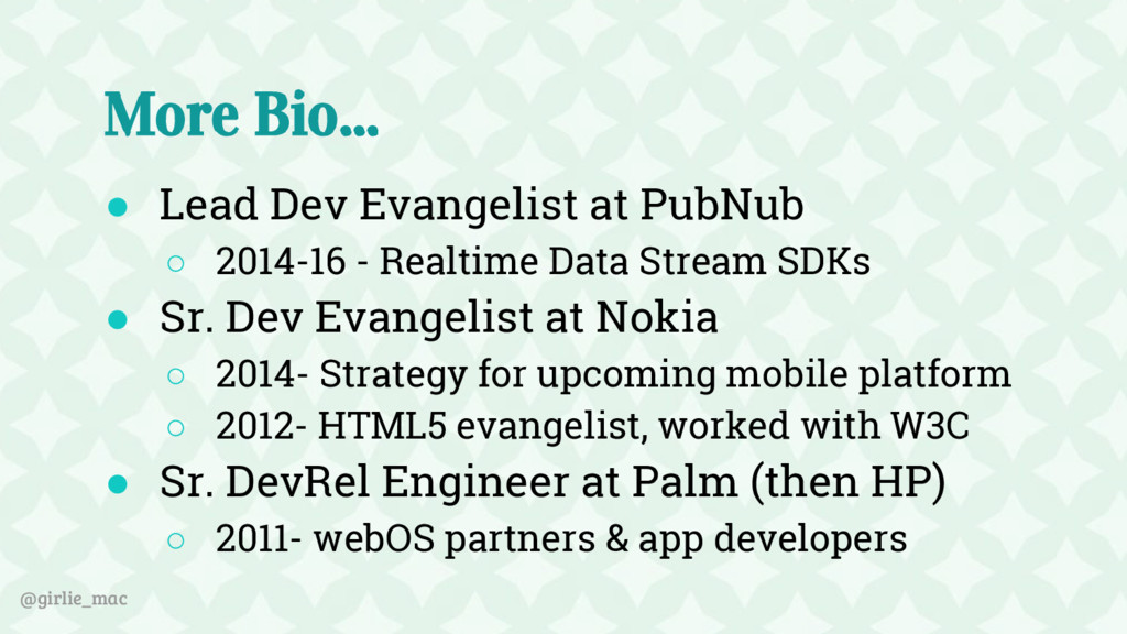 @girlie_mac More Bio... ● Lead Dev Evangelist a...
