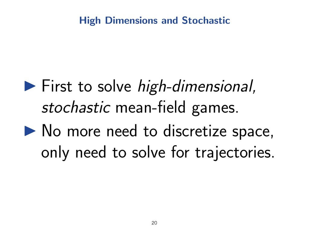 High Dimensions and Stochastic I First to solve...