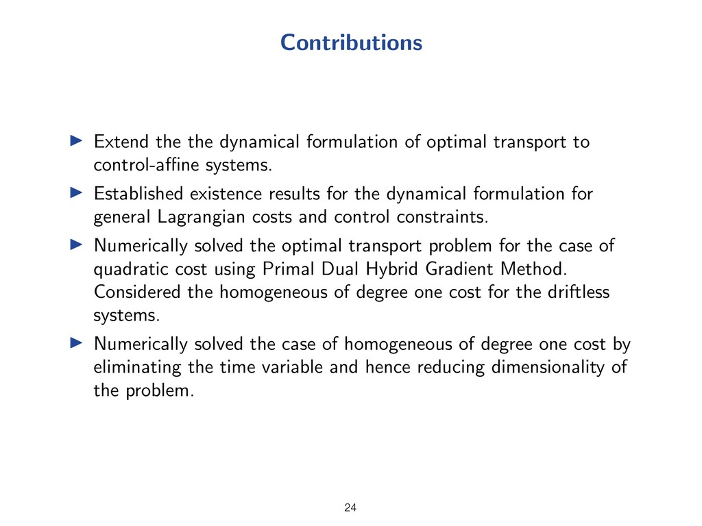 Contributions I Extend the the dynamical formul...