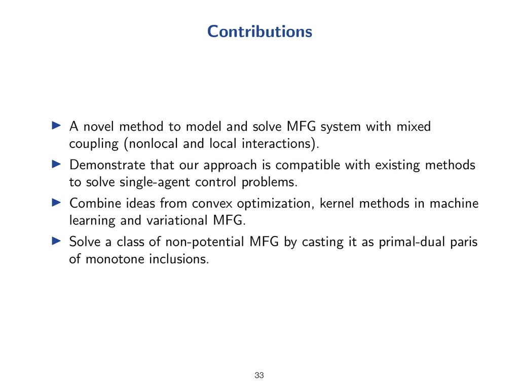 Contributions I A novel method to model and sol...