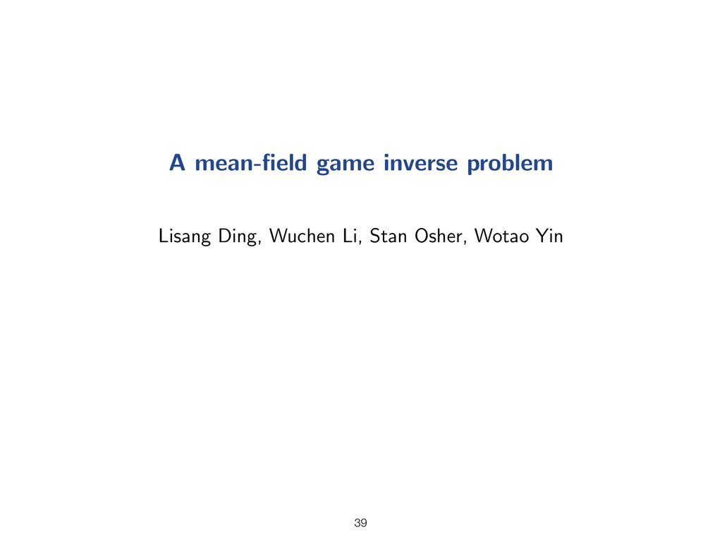 A mean-field game inverse problem Lisang Ding, W...