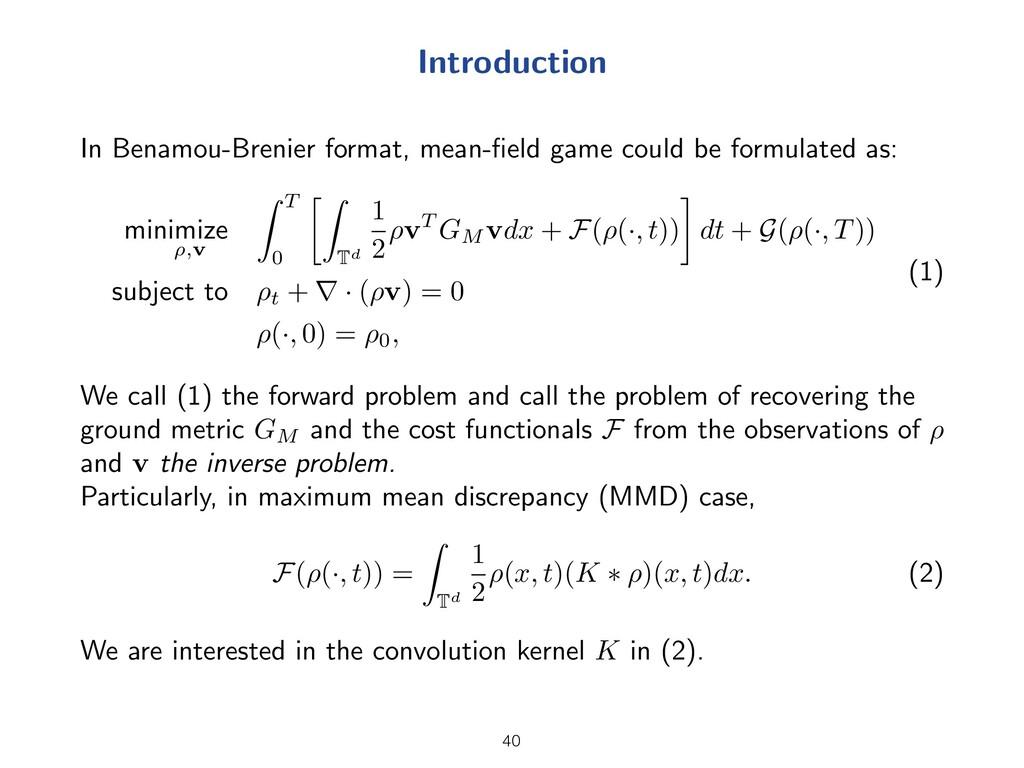 Introduction In Benamou-Brenier format, mean-fie...