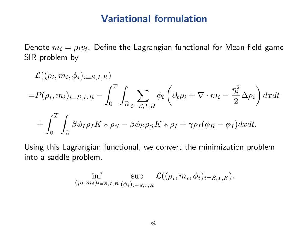 Variational formulation Denote m i = ⇢ i v i . ...