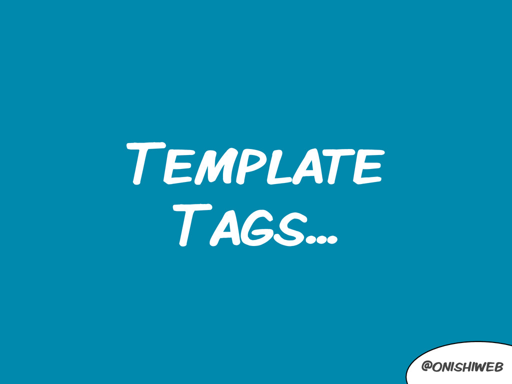 @onishiweb Template Tags...
