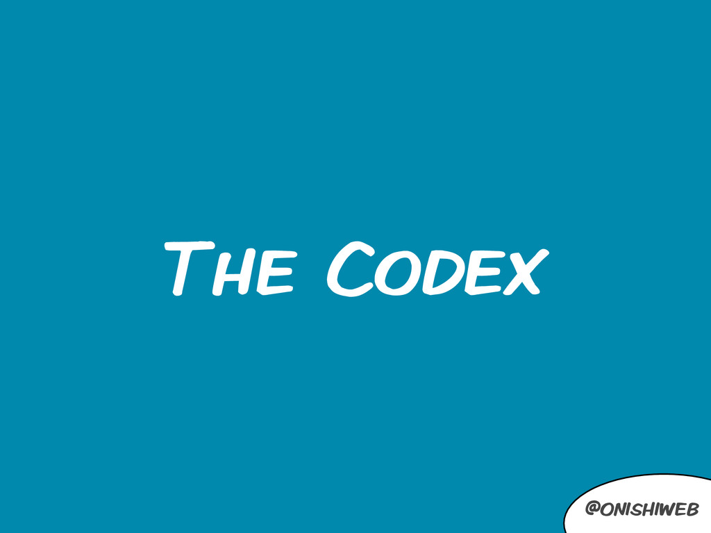 @onishiweb The Codex