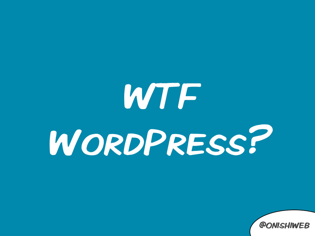 @onishiweb WTF WordPress?