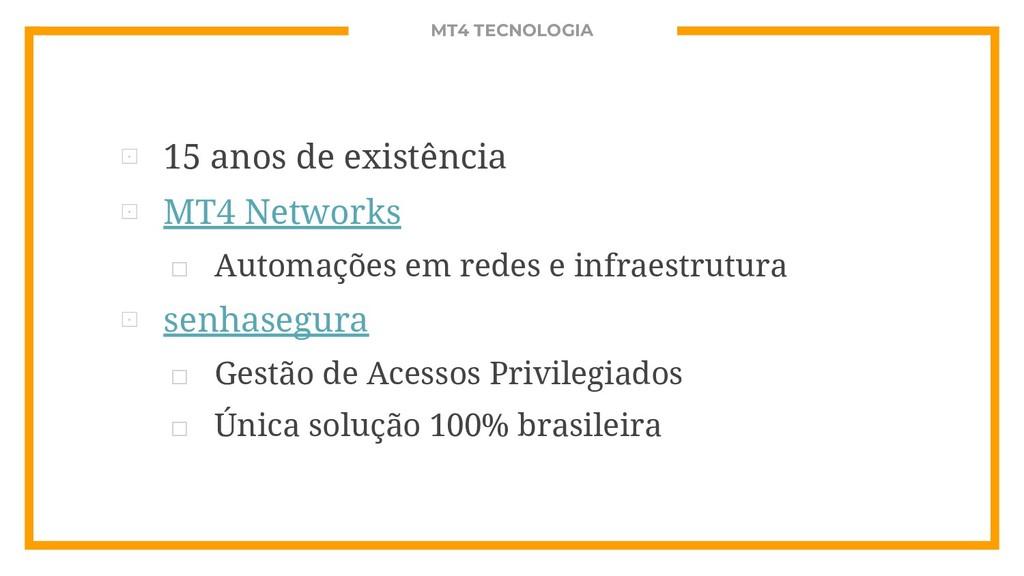 MT4 TECNOLOGIA ⊡ 15 anos de existência ⊡ MT4 Ne...