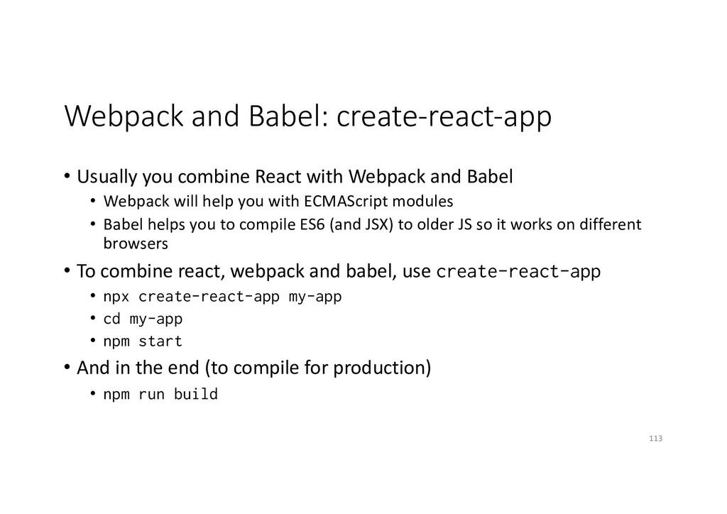 Webpack and Babel: create-react-app • Usually y...
