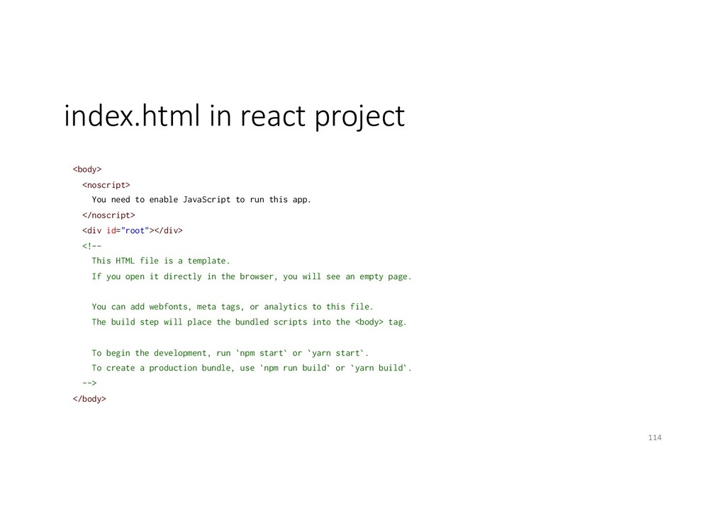 index.html in react project <body> <noscript> Y...