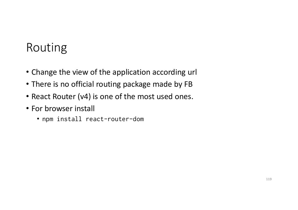 Routing • Change the view of the application ac...