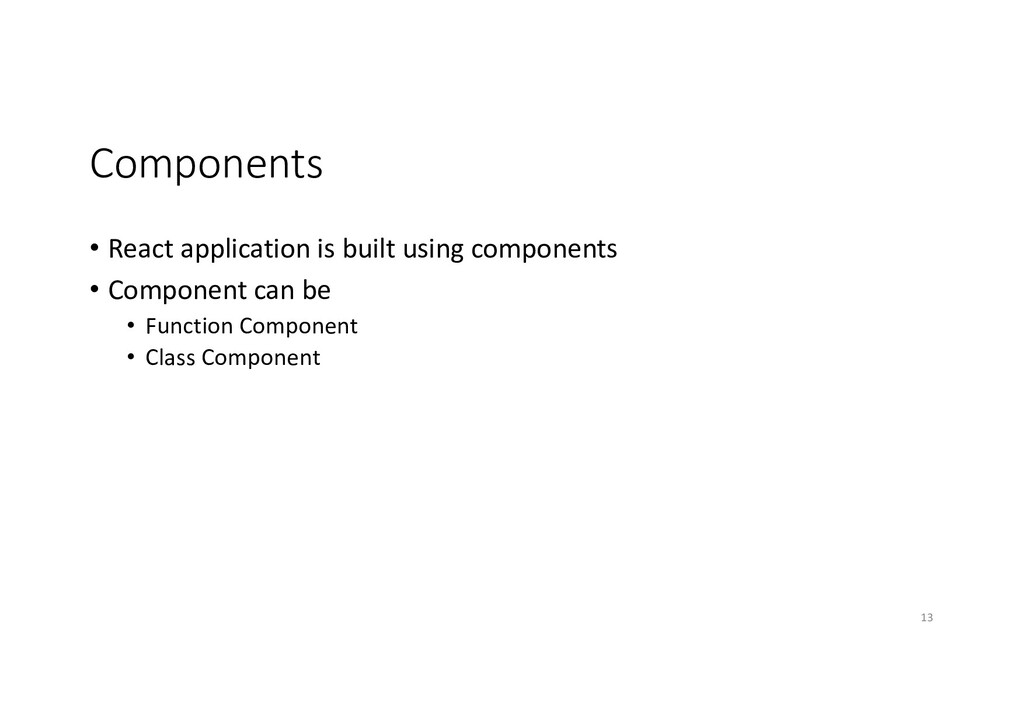Components • React application is built using c...